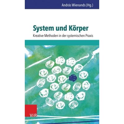 System und Körper: Kreative Methoden in der systemischen...