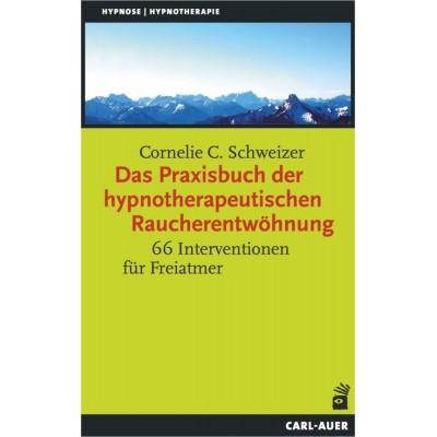 Das Praxisbuch der hypnotherapeutischen Raucherentwöhnung