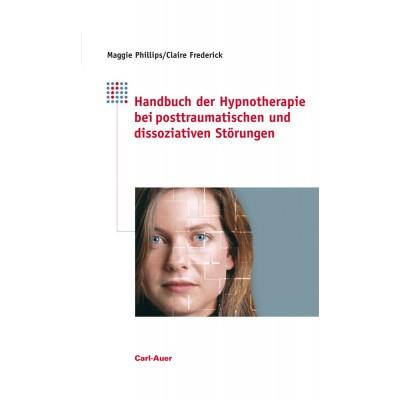 Handbuch der Hypnotherapie bei posttraumatischen und...