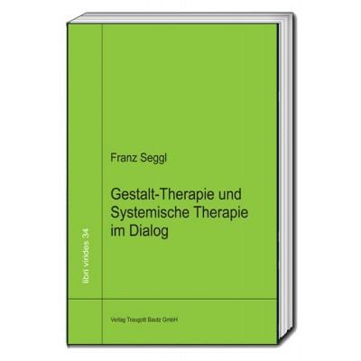 Gestalt-Therapie und Systemische Therapie im Dialog