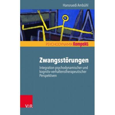 Zwangsstörungen – Integration psychodynamischer und...
