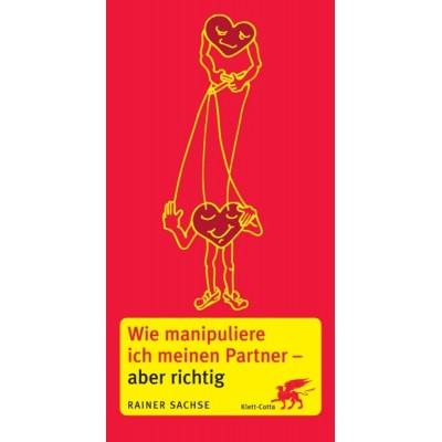 Wie manipuliere ich meinen Partner - aber richtig