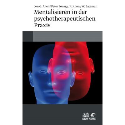Mentalisieren in der psychotherapeutischen Praxis