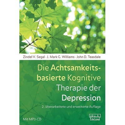 Die Achtsamkeitsbasierte Kognitive Therapie der Depression