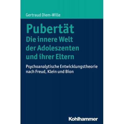 Pubertät - Die innere Welt der Adoleszenten und ihrer Eltern