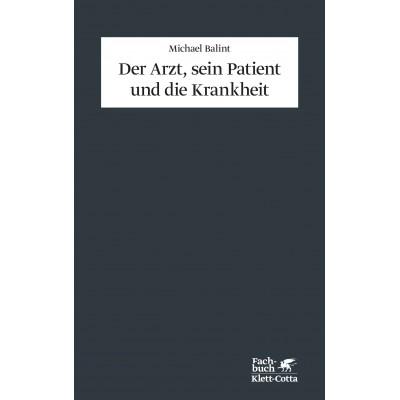 Der Arzt, sein Patient und die Krankheit