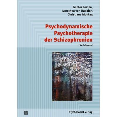 Psychodynamische Psychotherapie der Schizophrenien