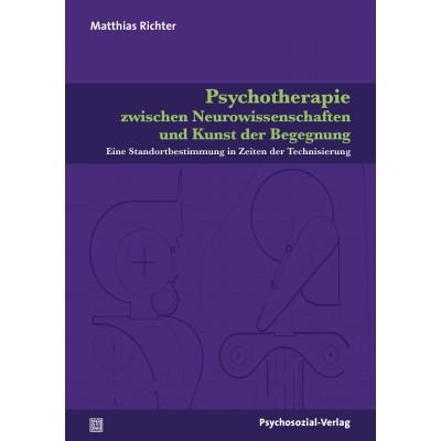 Psychotherapie zwischen Neurowissenschaften und Kunst der...