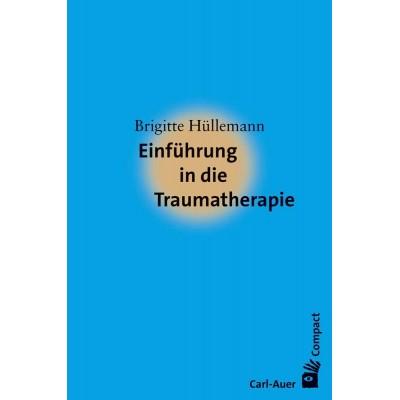 Einführung in die Traumatherapie