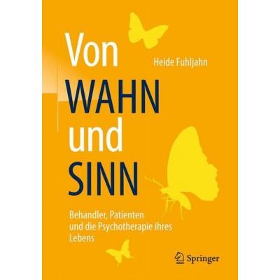 Von WAHN und SINN - Behandler, Patienten und die...