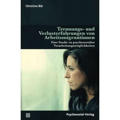 Trennungs- und Verlusterfahrungen von Arbeitsmigrantinnen