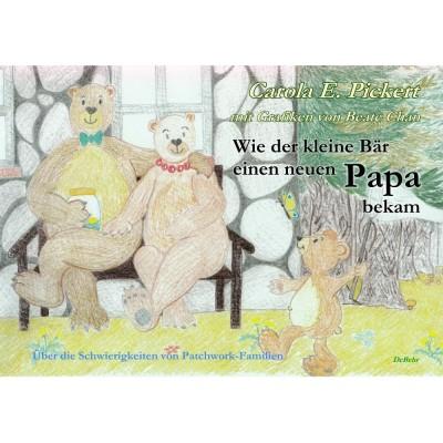 Wie der kleine Bär einen neuen Papa bekam - Über die...