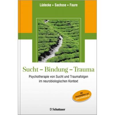 Sucht - Bindung - Trauma