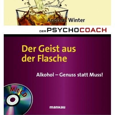 Der Psychocoach 5: Der Geist aus der Flasche. Alkohol -...