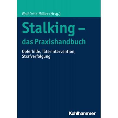 Stalking - das Praxishandbuch
