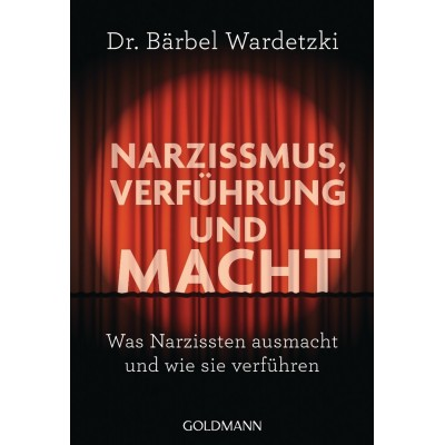 Narzissmus, Verführung und Macht