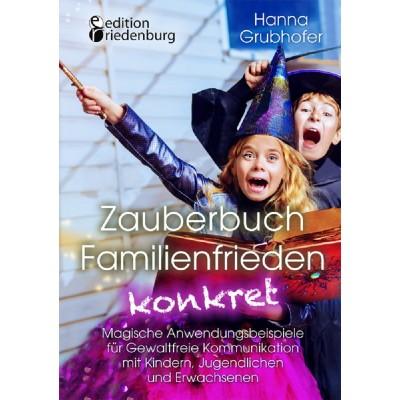 Zauberbuch Familienfrieden konkret - Magische...
