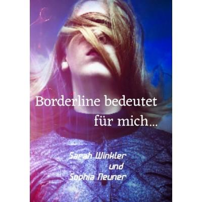 Borderline bedeutet für mich...