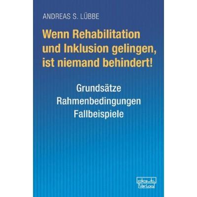 Wenn Rehabilitation und Inklusion gelingen, ist niemand...