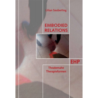 Embodied Relations: Theaternahe Therapieformen
