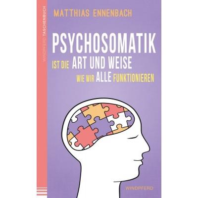 Psychosomatik ist die Art und Weise wie wir alle...