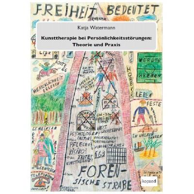 Kunsttherapie bei Persönlichkeitsstörungen: Theorie und...