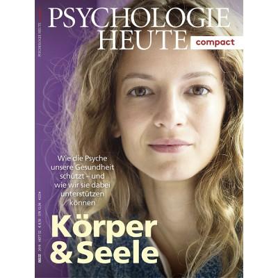 Psychologie Heute Compact 52: Körper & Seele