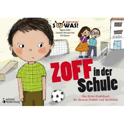 Zoff in der Schule - Das Bilder-Erzählbuch für cleveres...