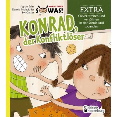 Konrad, der Konfliktlöser EXTRA - Clever streiten und...