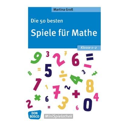 Die 50 besten Spiele für Mathe. Klasse 1-2
