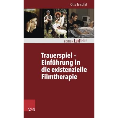 Trauerspiel – Einführung in die existenzielle Filmtherapie