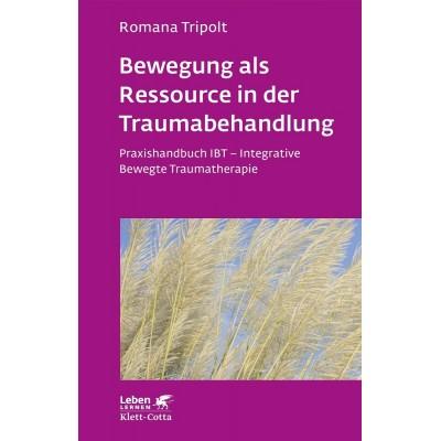 Bewegung als Ressource in der Traumabehandlung