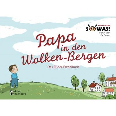 Papa in den Wolken-Bergen - Das Bilder-Erzählbuch für...