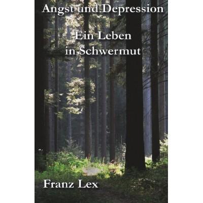 Angst und Depression Ein Leben in Schwermut