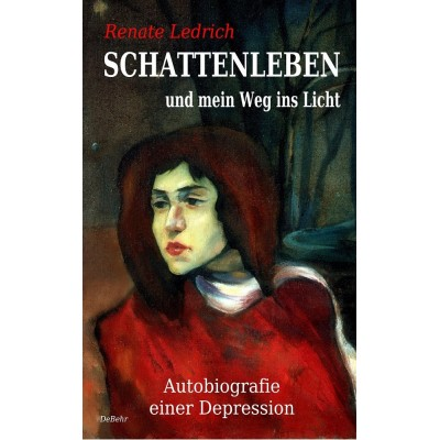 SCHATTENLEBEN und mein Weg ins Licht - Autobiografie...