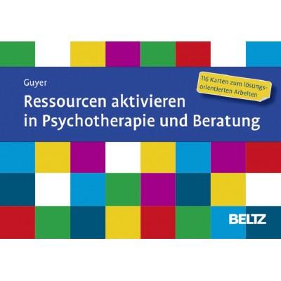 Ressourcen aktivieren in Psychotherapie und Beratung