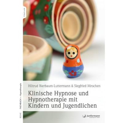 Klinische Hypnose und Hypnotherapie mit Kindern und...