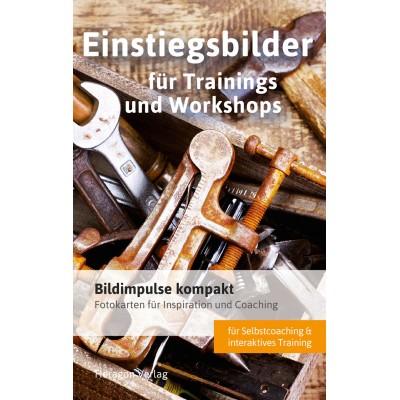 Bildimpulse kompakt: Einstiegsbilder für Trainings und...