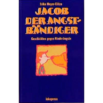 Jacob der Angstbändiger