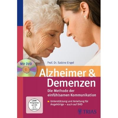 Alzheimer & Demenzen. Die Methode der einfühlsamen...