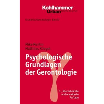 Grundriss Gerontologie / Psychologische Grundlagen der...