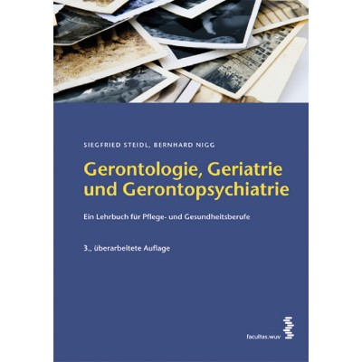 Gerontologie, Geriatrie und Gerontopsychiatrie