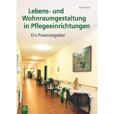 Lebens- und Wohnraumgestaltung in Pflegeeinrichtungen