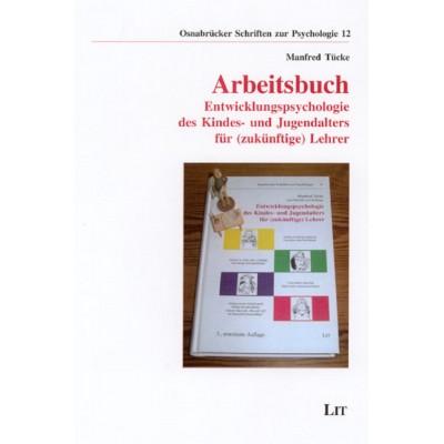 Arbeitsbuch: Entwicklungspsychologie des Kindes- und...