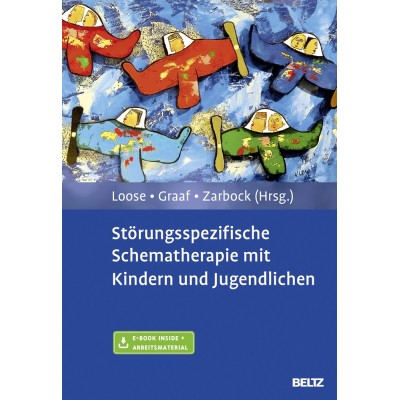 Störungsspezifische Schematherapie mit Kindern und...