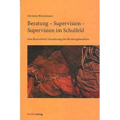 Beratung - Supervision - Supervision im Schulfeld