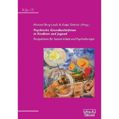 Psychische Grundbedürfnisse in Kindheit und Jugend