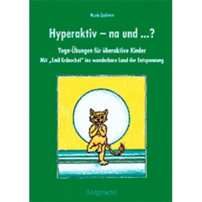 Hyperaktiv - na und... ?