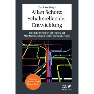 Allan Schore: Schaltstellen der Entwicklung