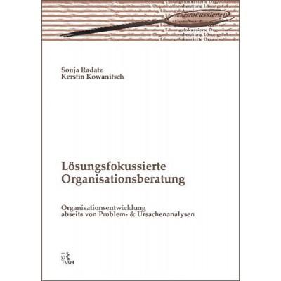 Lösungsfokussierte Organisationsberatung